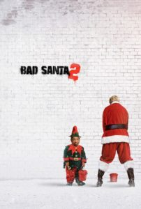 "Poster for the movie ""Bad Santa 2"""